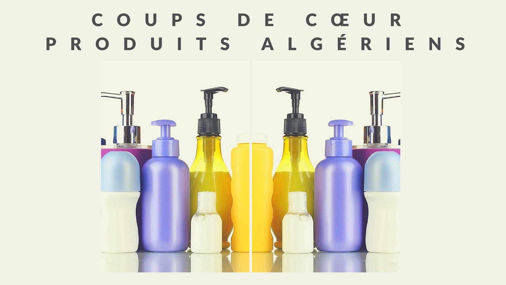 Coups de cœur, Produits Algériens