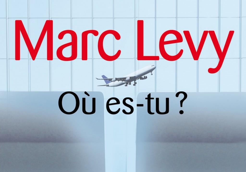 Un mois 3 livres Dear march, please be full of good reads. Où es-tu , Marc Levy