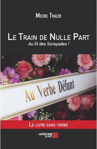 Un livre, une particularité le train de nulle part au fil des sorayades michel thaler