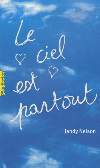 Littérature Un genre, Un livre Le ciel est partout, Jandy Nelson