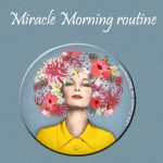 Lifestyle La Routine Miracle Morning